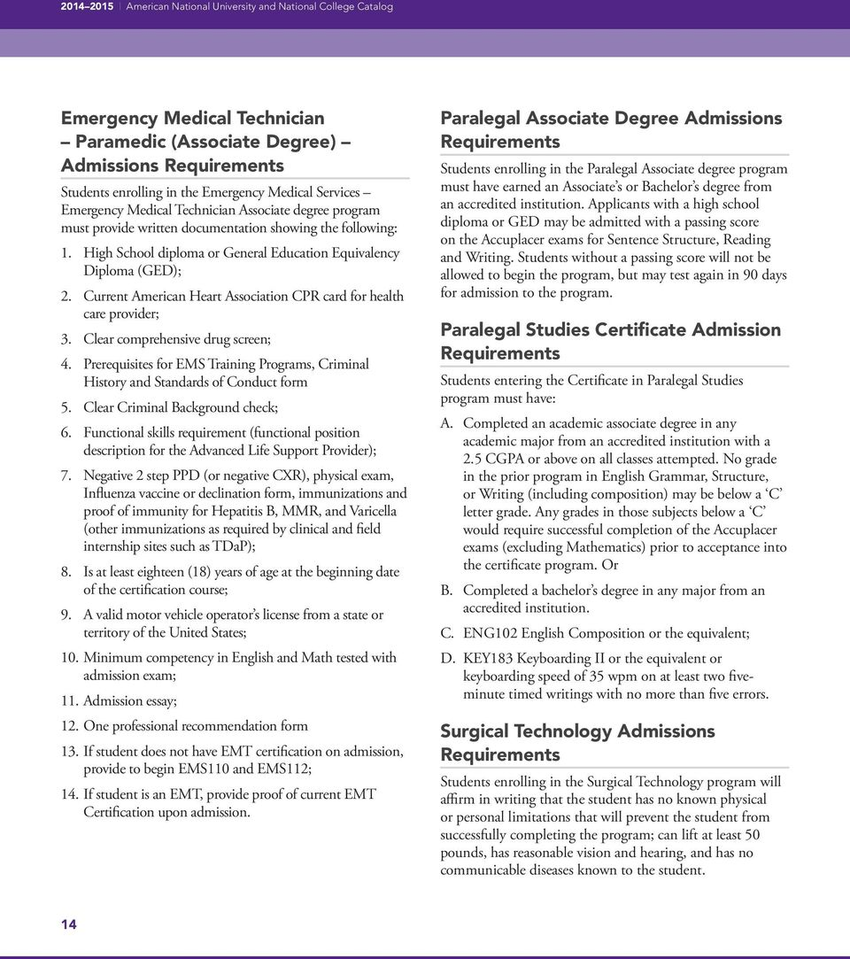 Current American Heart Association CPR card for health care provider; 3. Clear comprehensive drug screen; 4. Prerequisites for EMS Training Programs, Criminal History and Standards of Conduct form 5.