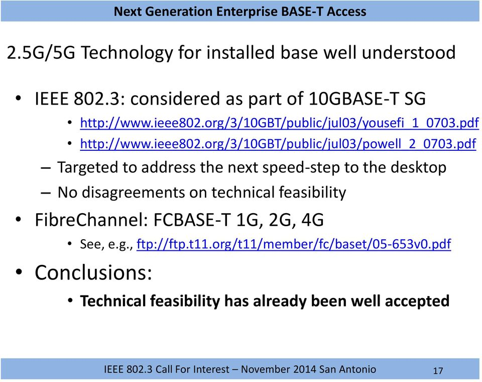 pdf Targeted to address the next speed-step to the desktop No disagreements on technical feasibility FibreChannel: