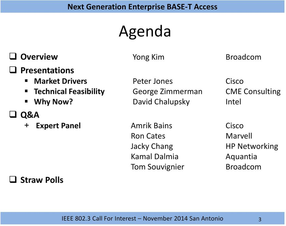 David Chalupsky Intel Q&A + Expert Panel Amrik Bains Cisco Ron Cates Marvell