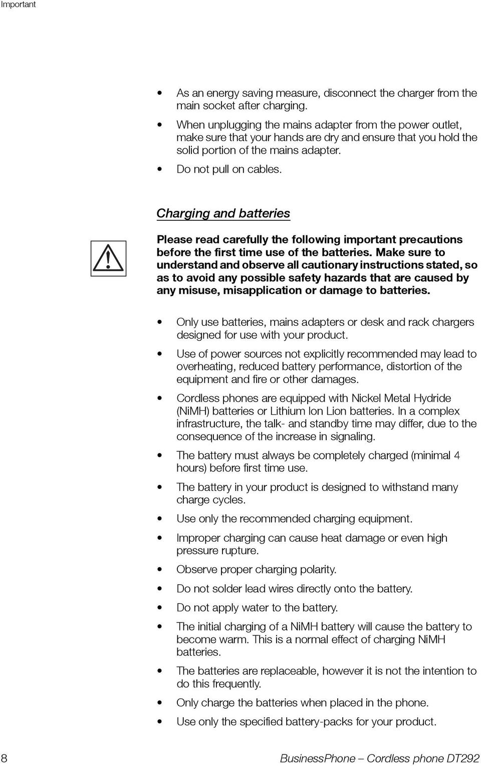 Charging and batteries Please read carefully the following important precautions before the first time use of the batteries.