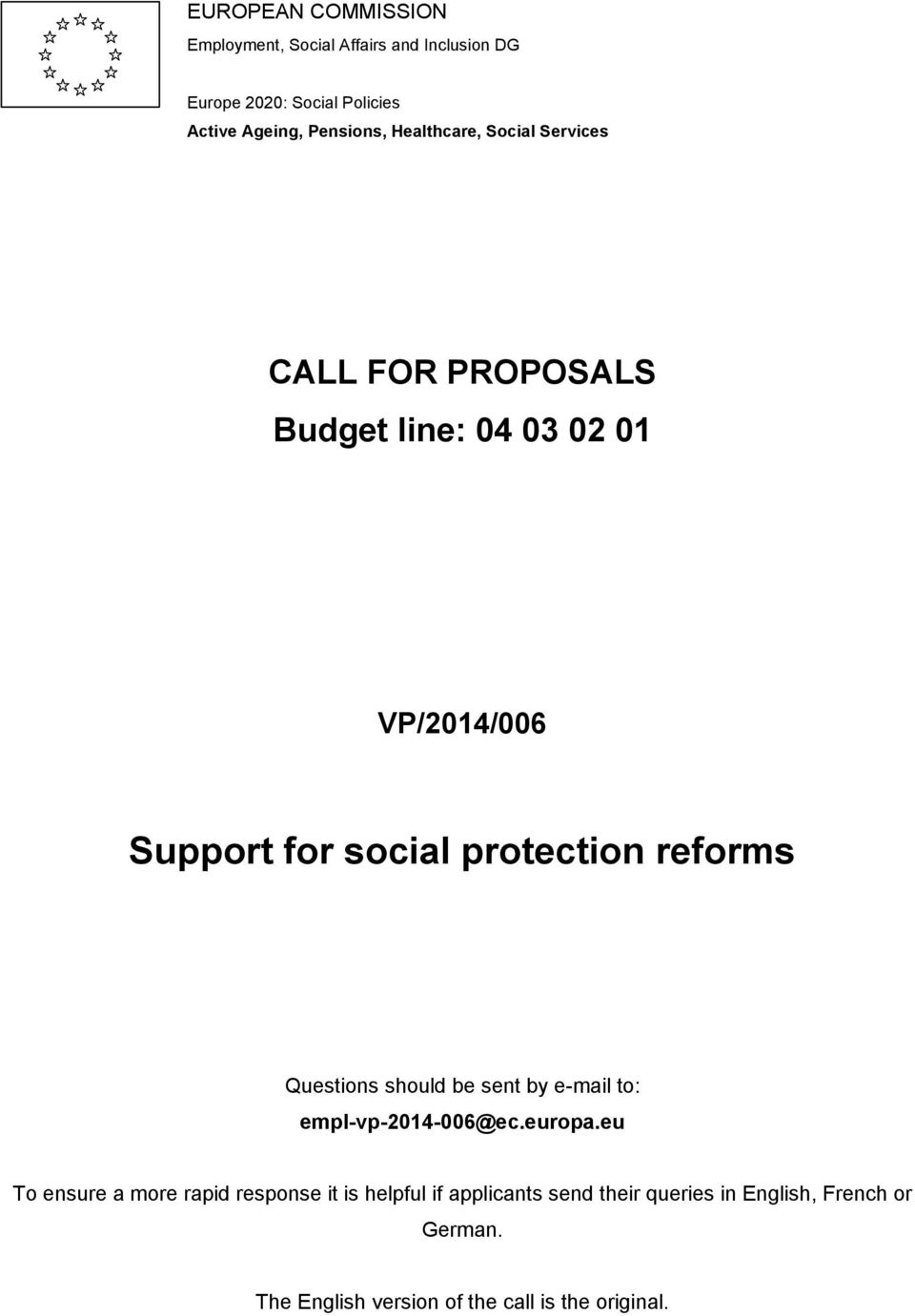 protection reforms Questions should be sent by e-mail to: empl-vp-2014-006@ec.europa.