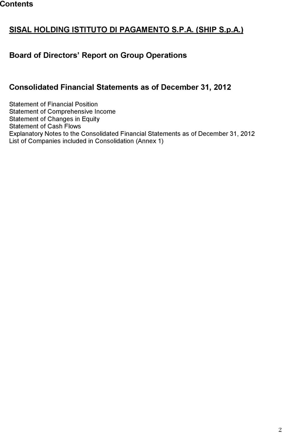 AMENTO S.P.A. (SHIP S.p.A.) Board of Directors Report on Group Operations Consolidated Financial Statements