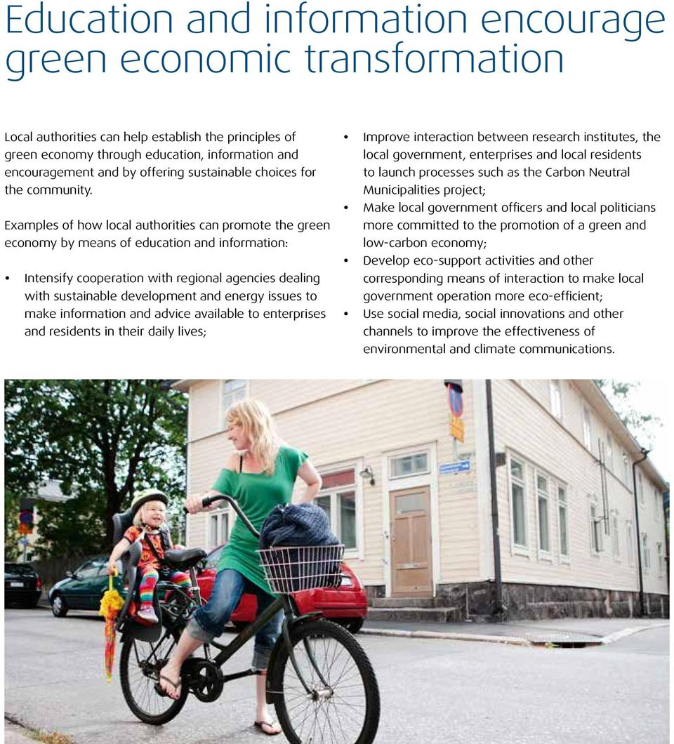 Examples of how local authorities can promote the green economy by means of education and information: y Intensify cooperation with regional agencies dealing with sustainable development and energy