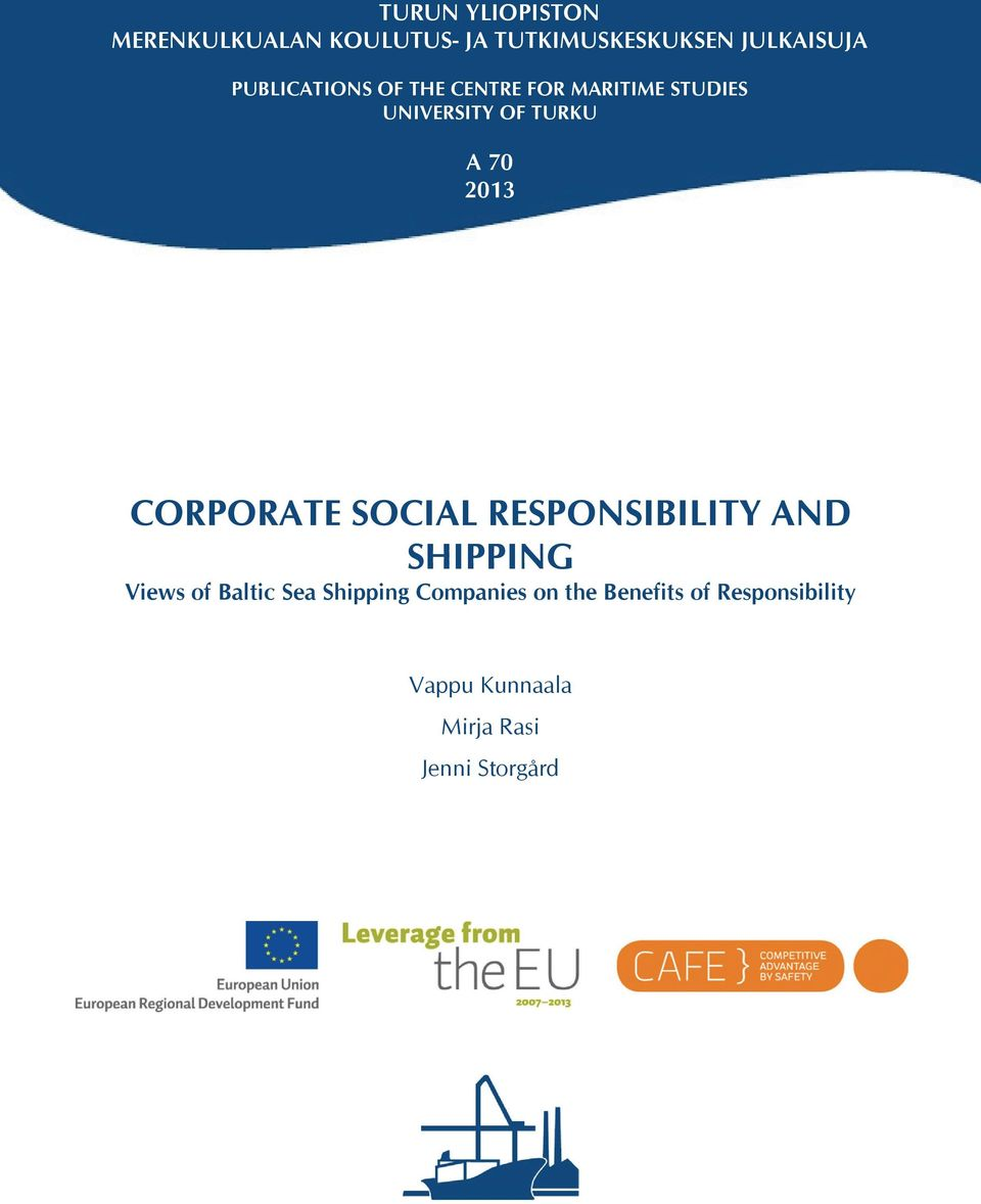 CORPORATE SOCIAL RESPONSIBILITY AND SHIPPING Views of Baltic Sea Shipping