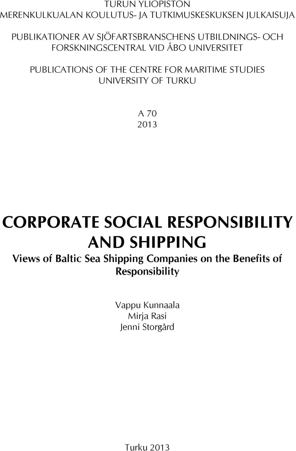 FOR MARITIME STUDIES UNIVERSITY OF TURKU A 70 2013 CORPORATE SOCIAL RESPONSIBILITY AND SHIPPING Views