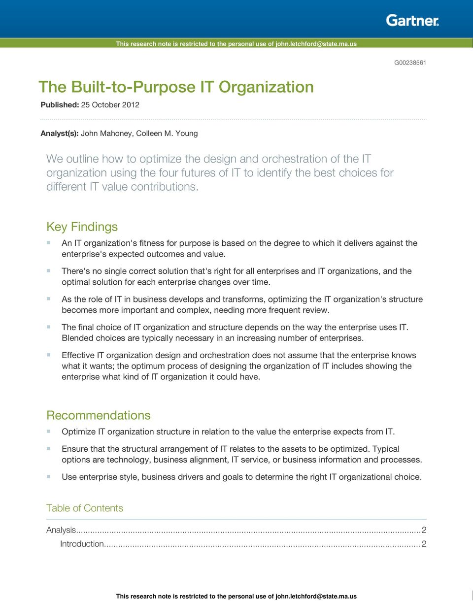 Key Findings An IT organization's fitness for purpose is based on the degree to which it delivers against the enterprise's expected outcomes and value.