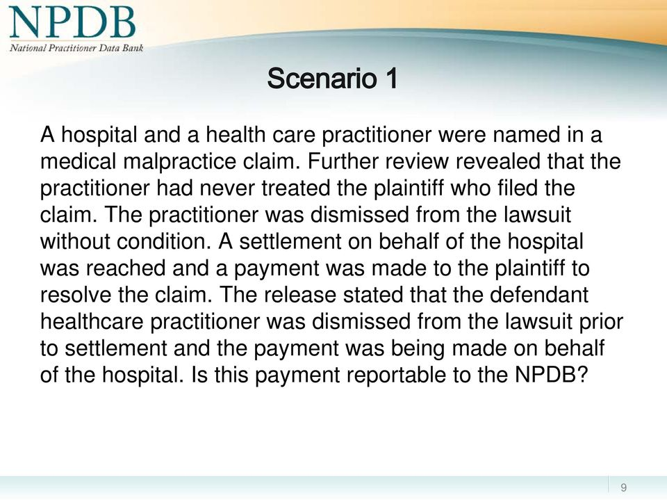 The practitioner was dismissed from the lawsuit without condition.