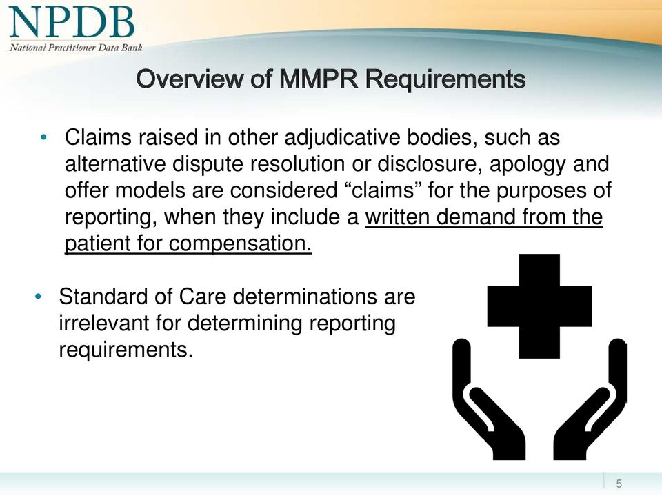 claims for the purposes of reporting, when they include a written demand from the patient