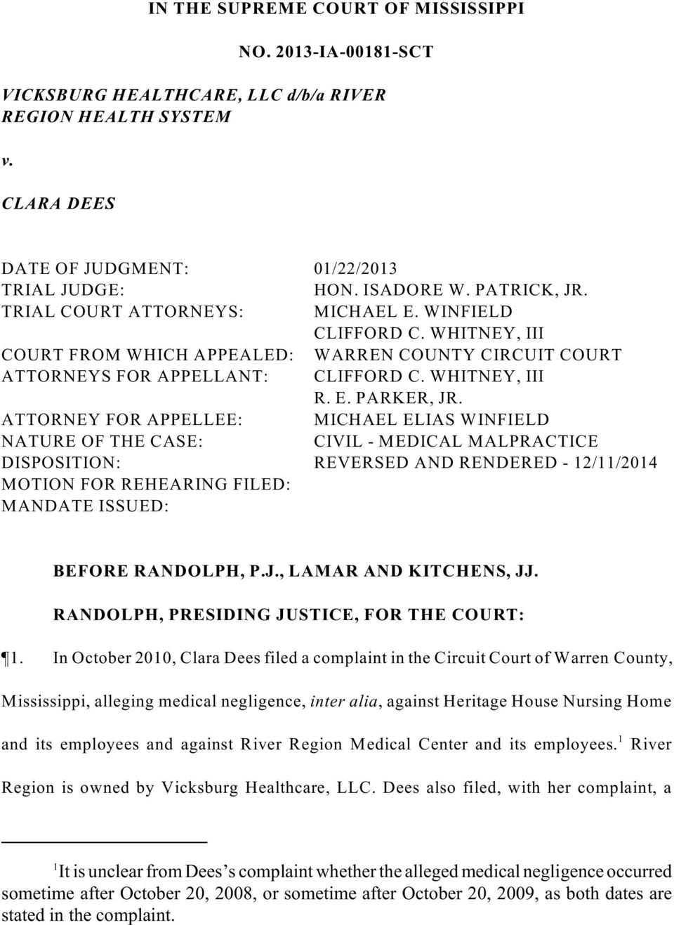 ATTORNEY FOR APPELLEE: MICHAEL ELIAS WINFIELD NATURE OF THE CASE: CIVIL - MEDICAL MALPRACTICE DISPOSITION: REVERSED AND RENDERED - 12/11/2014 MOTION FOR REHEARING FILED: MANDATE ISSUED: BEFORE