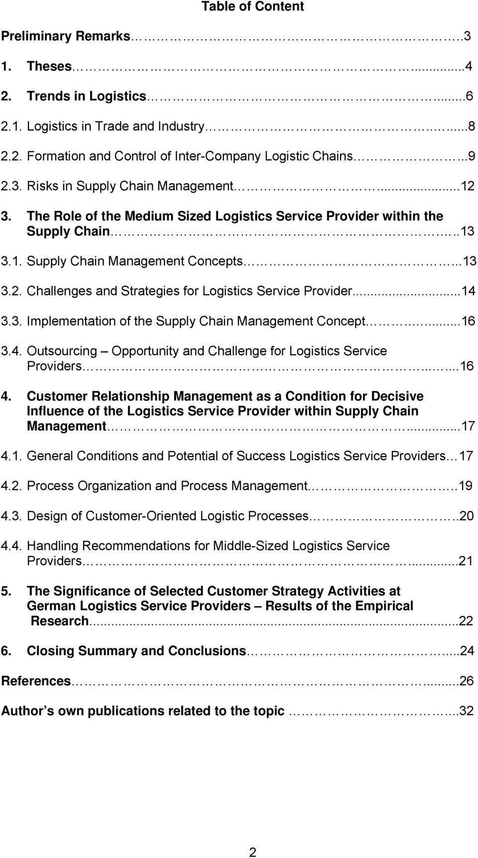 ..14 3.3. Implementation of the Supply Chain Management Concept.....16 3.4. Outsourcing Opportunity and Challenge for Logistics Service Providers......16 4.