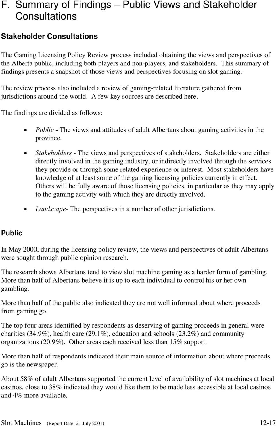 The review process also included a review of gaming-related literature gathered from jurisdictions around the world. A few key sources are described here.