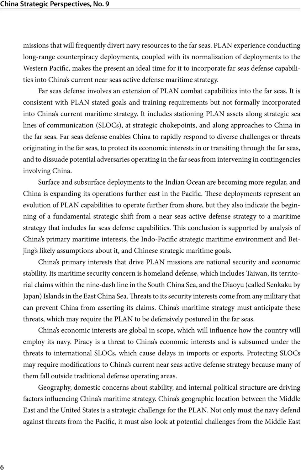 defense capabilities into China s current near seas active defense maritime strategy. Far seas defense involves an extension of PLAN combat capabilities into the far seas.
