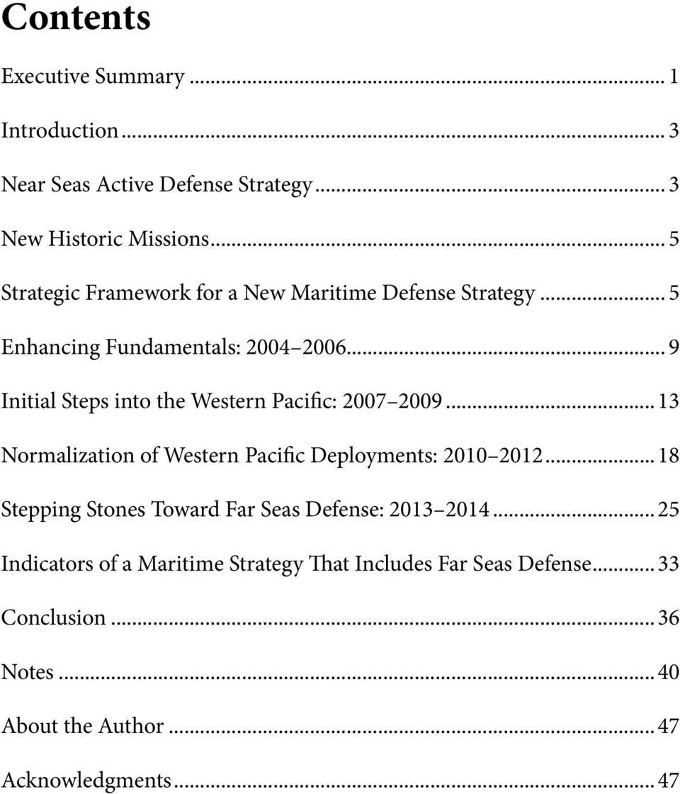 .. 9 Initial Steps into the Western Pacific: 2007 2009...13 Normalization of Western Pacific Deployments: 2010 2012.