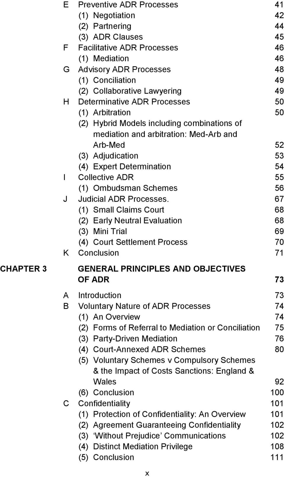 Expert Determination 54 I Collective ADR 55 (1) Ombudsman Schemes 56 J Judicial ADR Processes.