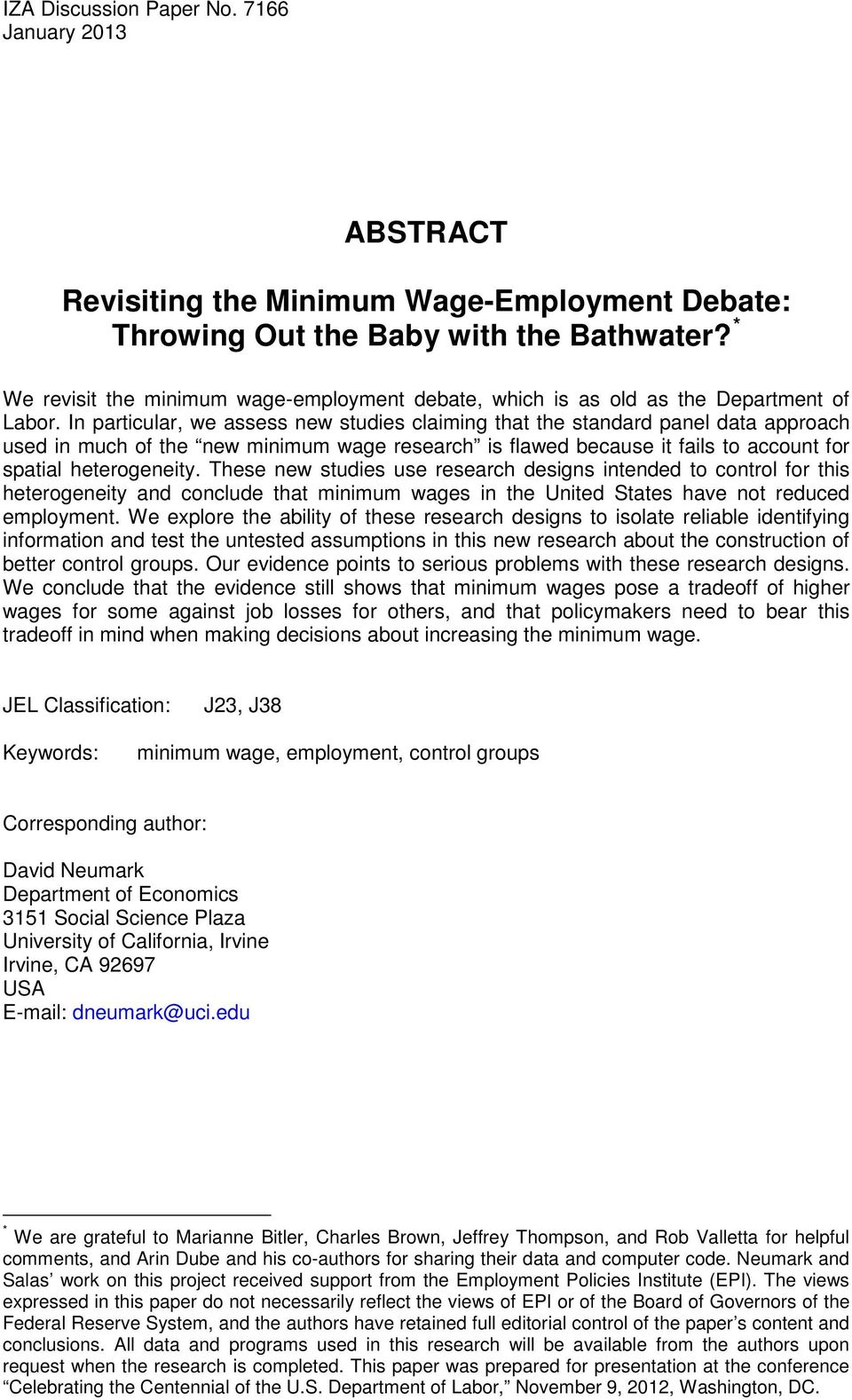 In particular, we assess new studies claiming that the standard panel data approach used in much of the new minimum wage research is flawed because it fails to account for spatial heterogeneity.