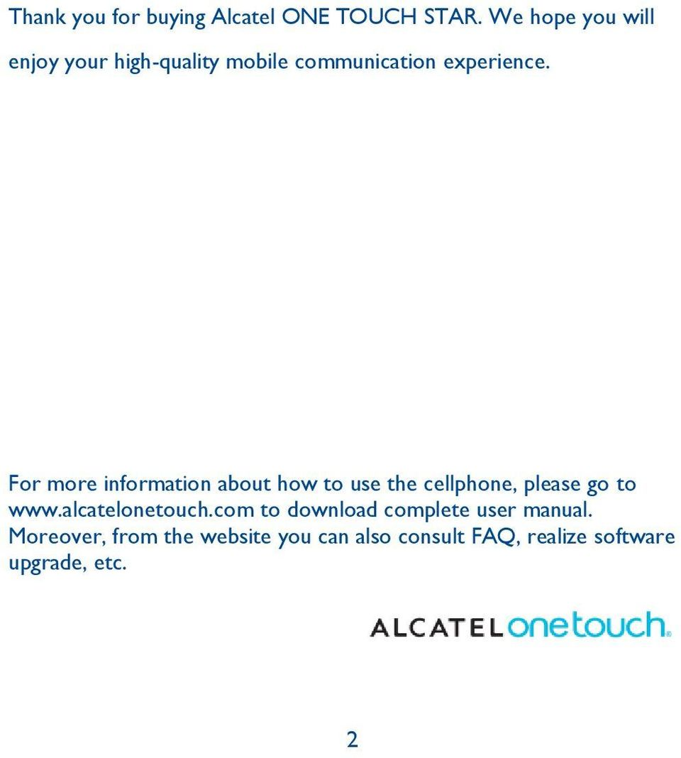 For more information about how to use the cellphone, please go to www.