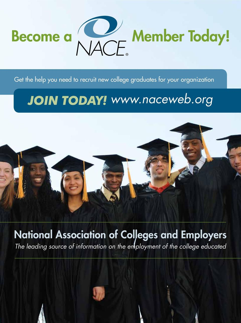 your organization JOIN TODAY! www.naceweb.