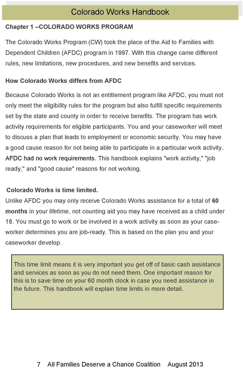 How Colorado Works differs from AFDC Because Colorado Works is not an entitlement program like AFDC, you must not only meet the eligibility rules for the program but also fulfill specific