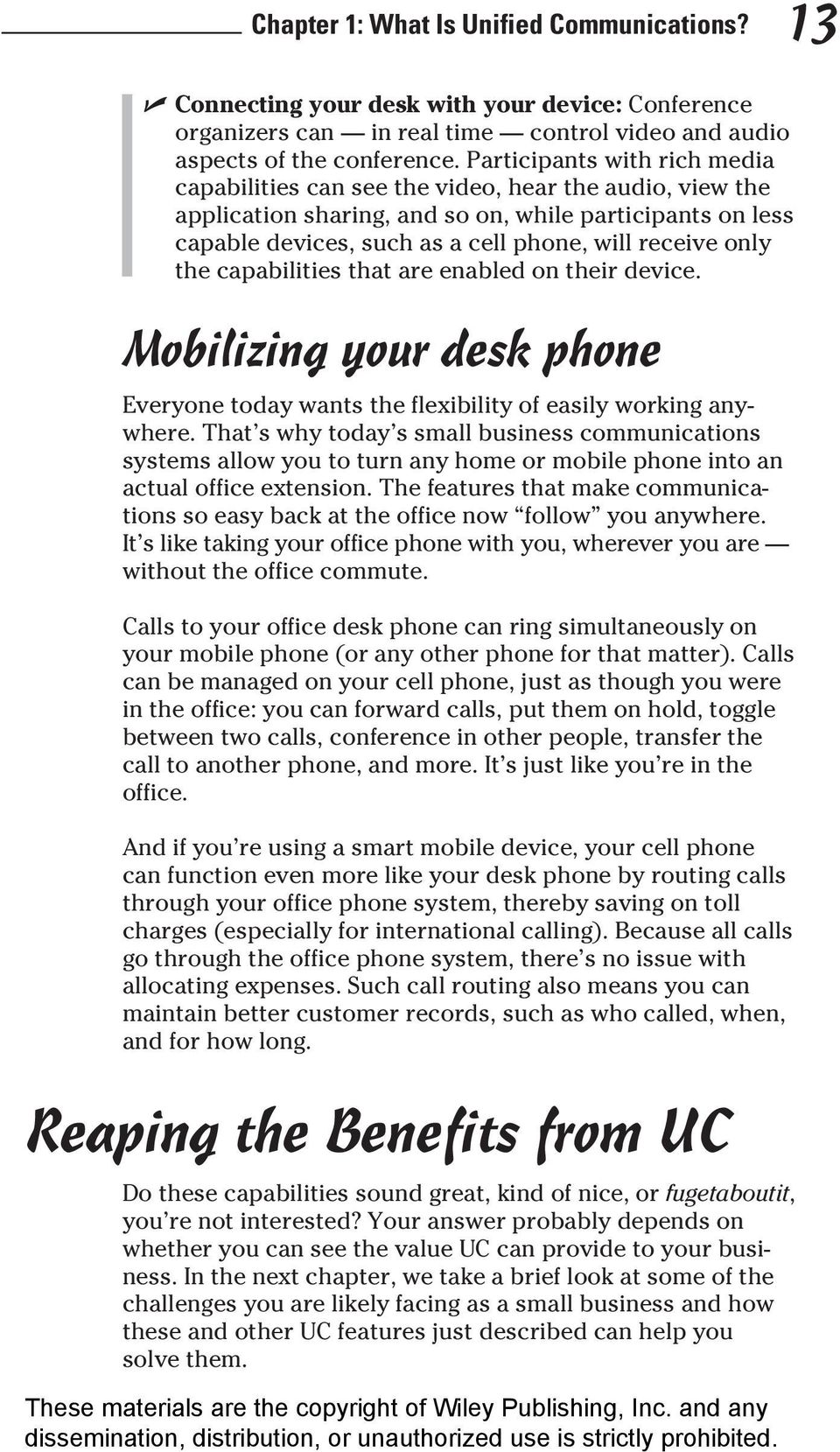 only the capabilities that are enabled on their device. Mobilizing your desk phone Everyone today wants the flexibility of easily working anywhere.
