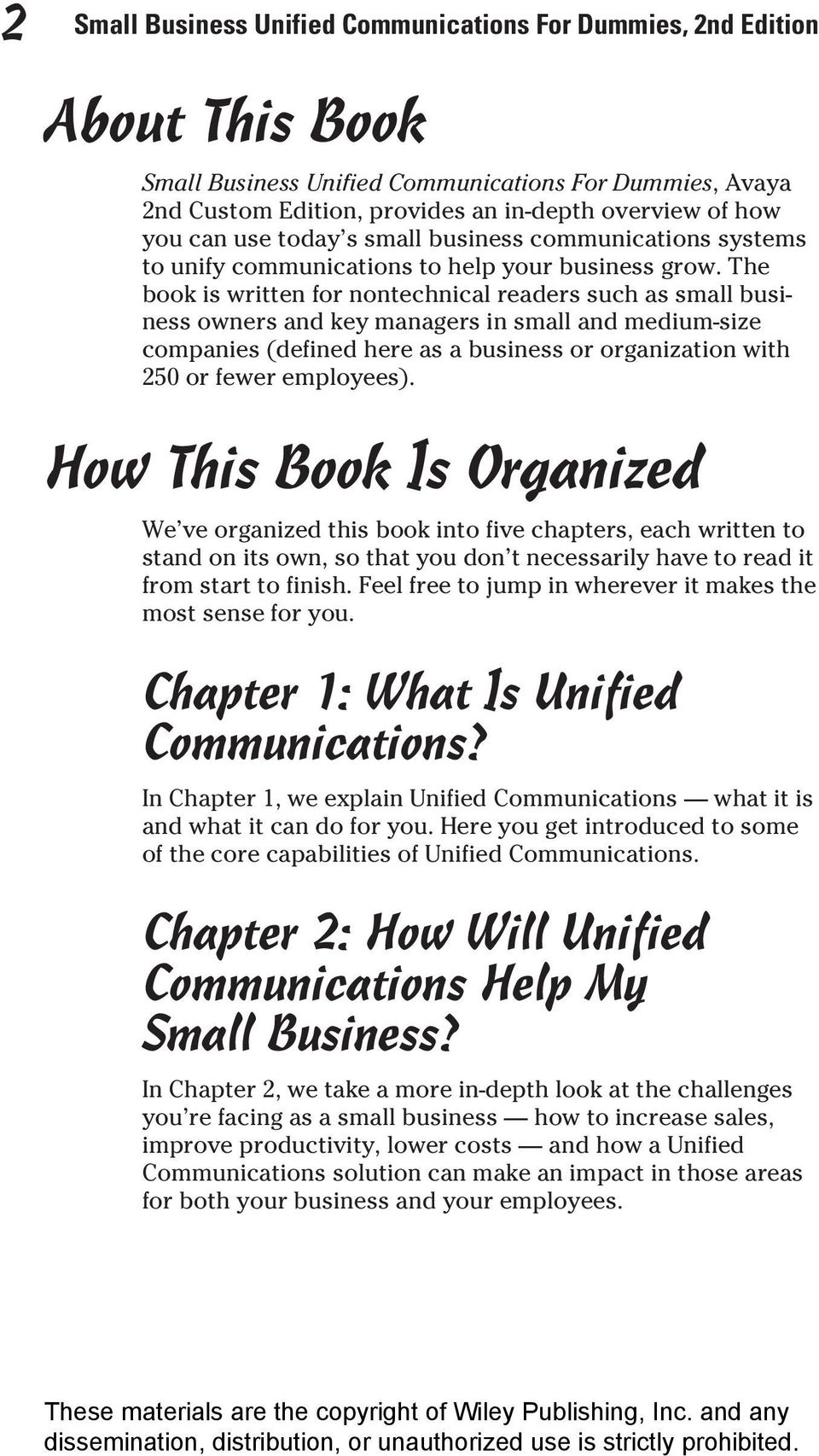 The book is written for nontechnical readers such as small business owners and key managers in small and medium-size companies (defined here as a business or organization with 250 or fewer employees).