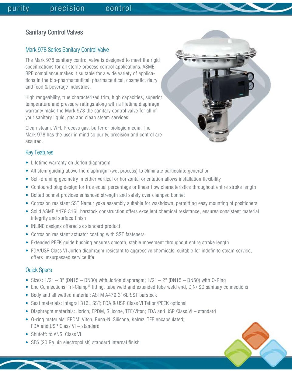 High rangeability, true characterized trim, high capacities, superior temperature and pressure ratings along with a lifetime diaphragm warranty make the Mark 978 the sanitary control valve for all of