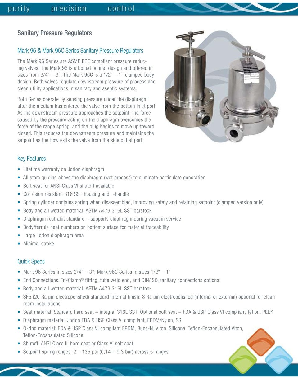 Both valves regulate downstream pressure of process and clean utility applications in sanitary and aseptic systems.