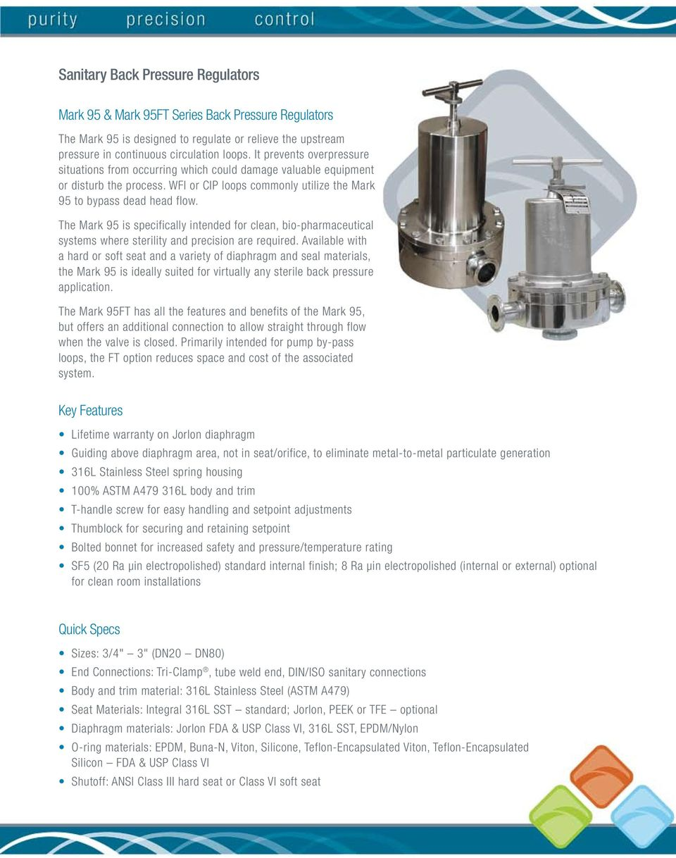 The Mark 95 is specifically intended for clean, bio-pharmaceutical systems where sterility and precision are required.