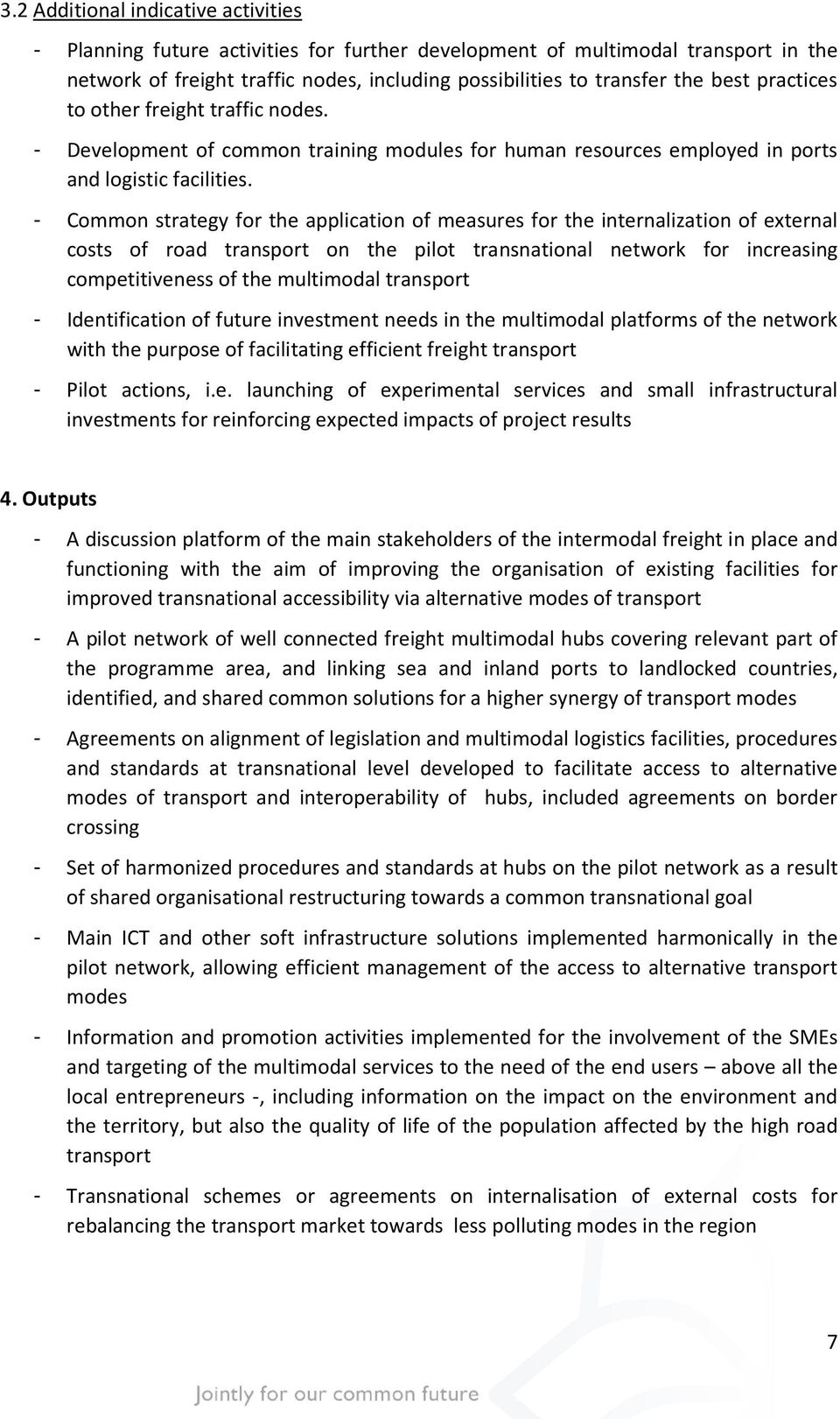 - Common strategy for the application of measures for the internalization of external costs of road transport on the pilot transnational network for increasing competitiveness of the multimodal
