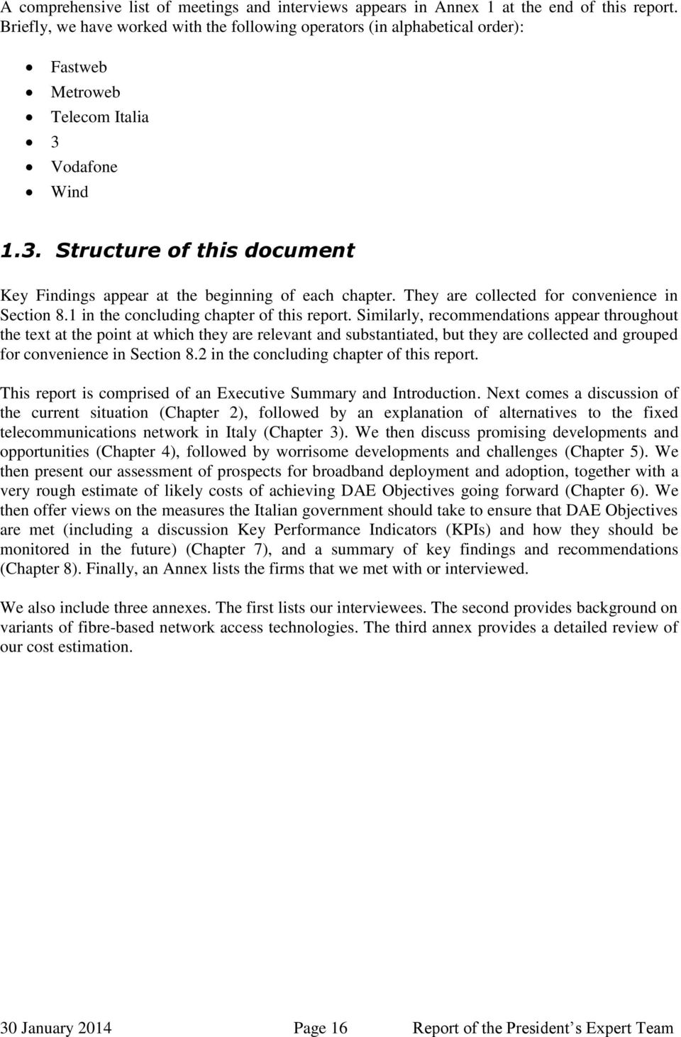 They are collected for convenience in Section 8.1 in the concluding chapter of this report.