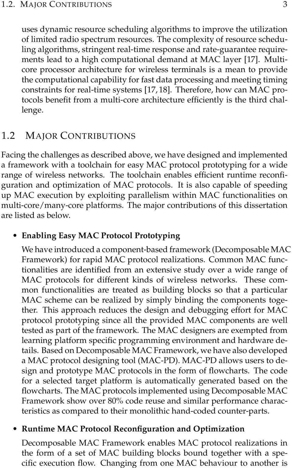 Multicore processor architecture for wireless terminals is a mean to provide the computational capability for fast data processing and meeting timing constraints for real-time systems [17, 18].