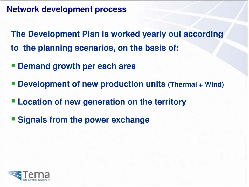 per each area Development of new production units (Thermal + Wind)