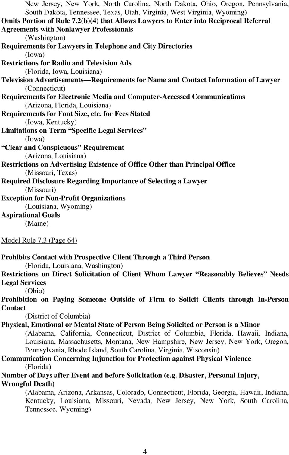 Radio and Television Ads (Florida, Iowa, Louisiana) Television Advertisements Requirements for Name and Contact Information of Lawyer (Connecticut) Requirements for Electronic Media and