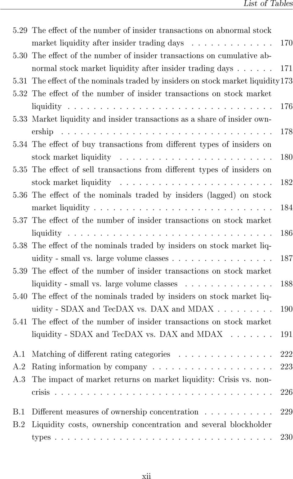 31 The eect of the nominals traded by insiders on stock market liquidity173 5.32 The eect of the number of insider transactions on stock market liquidity................................ 176 5.
