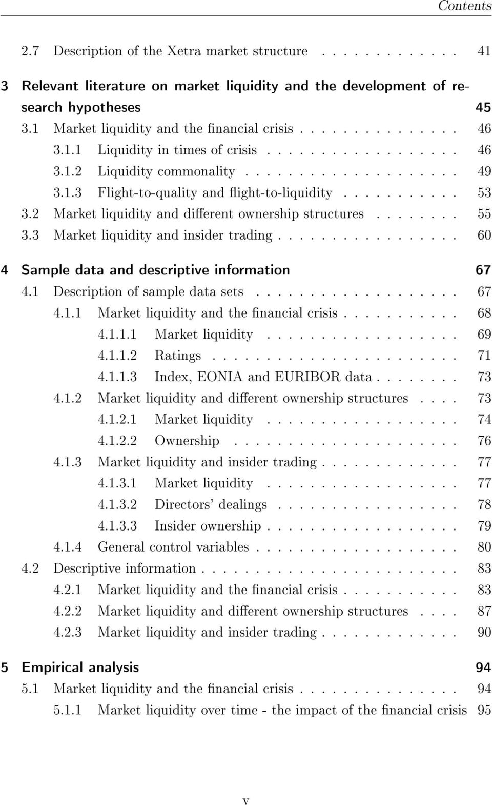 .......... 53 3.2 Market liquidity and dierent ownership structures........ 55 3.3 Market liquidity and insider trading................. 60 4 Sample data and descriptive information 67 4.