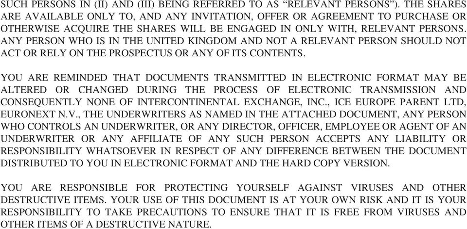 ANY PERSON WHO IS IN THE UNITED KINGDOM AND NOT A RELEVANT PERSON SHOULD NOT ACT OR RELY ON THE PROSPECTUS OR ANY OF ITS CONTENTS.