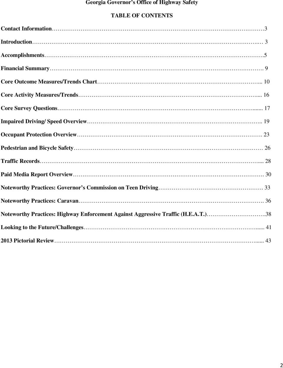 . 19 Occupant Protection Overview. 23 Pedestrian and Bicycle Safety 26 Traffic Records... 28 Paid Media Report Overview.