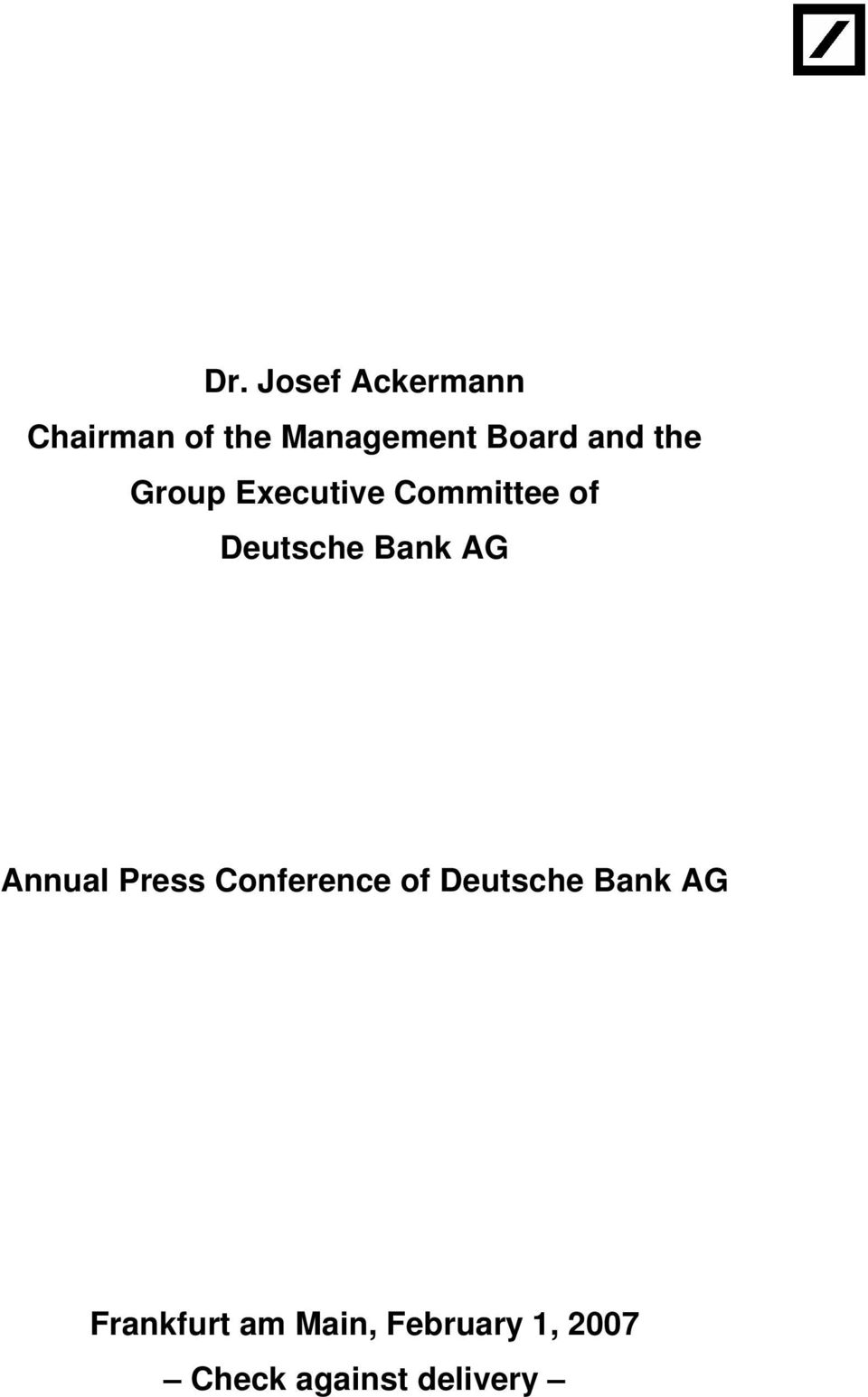 AG Annual Press Conference of Deutsche Bank AG