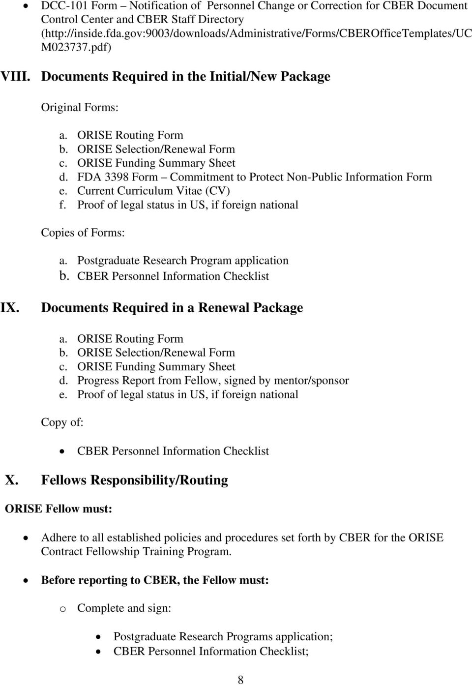 ORISE Funding Summary Sheet d. FDA 3398 Form Commitment to Protect Non-Public Information Form e. Current Curriculum Vitae (CV) f. Proof of legal status in US, if foreign national Copies of Forms: a.