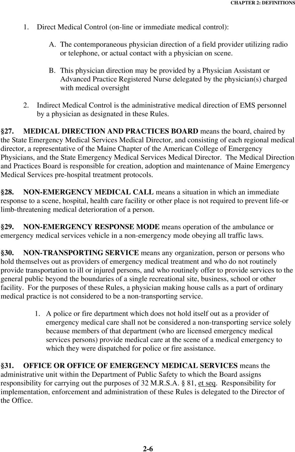 This physician direction may be provided by a Physician Assistant or Advanced Practice Registered Nurse delegated by the physician(s) charged with medical oversight 2.