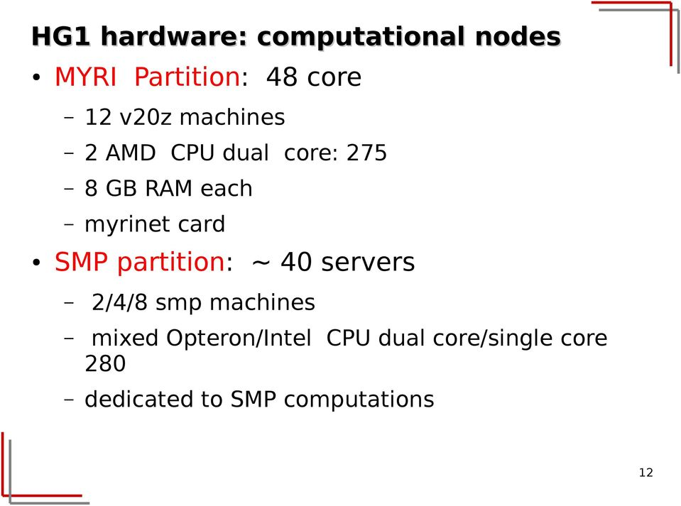 card SMP partition: ~ 40 servers 2/4/8 smp machines mixed