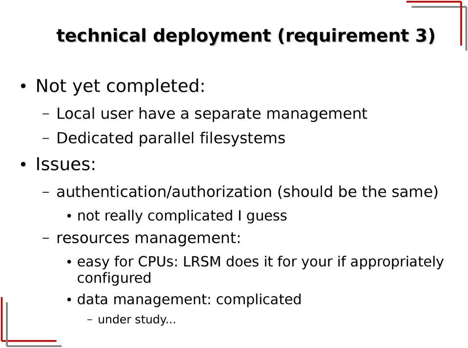 (should be the same) not really complicated I guess resources management: easy for