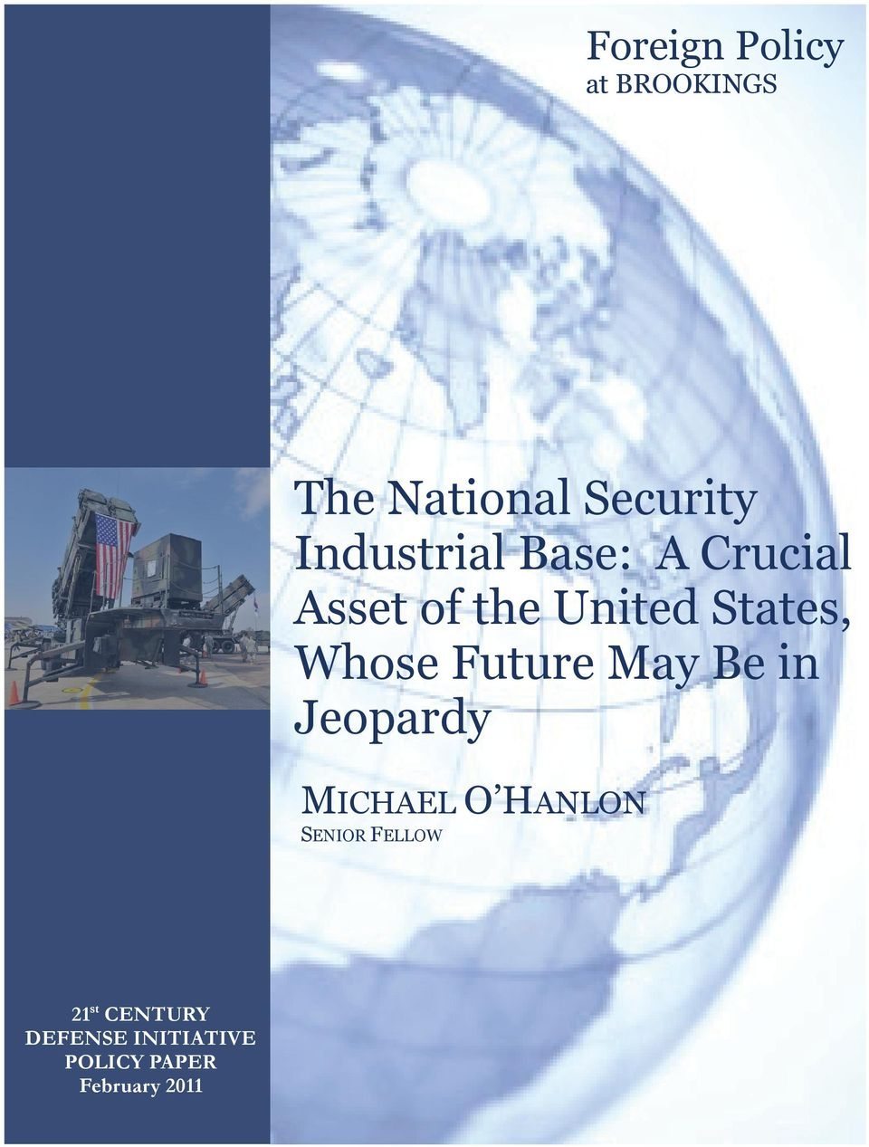Whose Future May Be in Jeopardy MICHAEL O HANLON SENIOR
