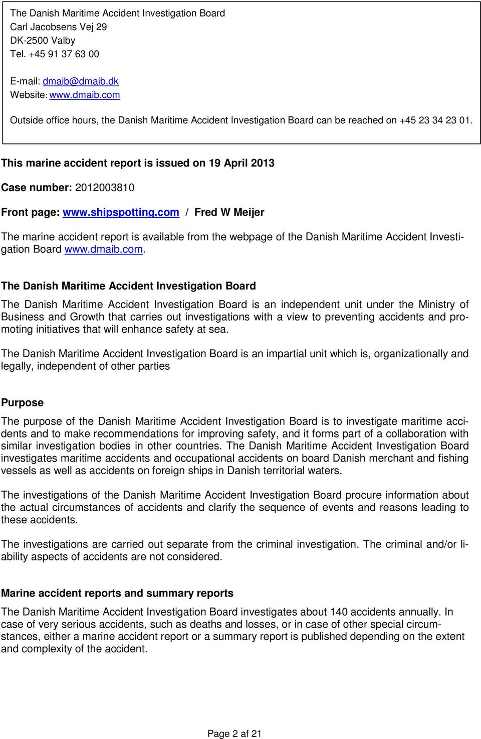 This marine accident report is issued on 19 April 2013 Case number: 2012003810 Front page: www.shipspotting.