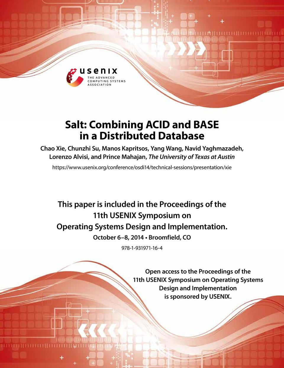 org/conference/osdi14/technical-sessions/presentation/xie This paper is included in the Proceedings of the 11th USENIX Symposium on Operating