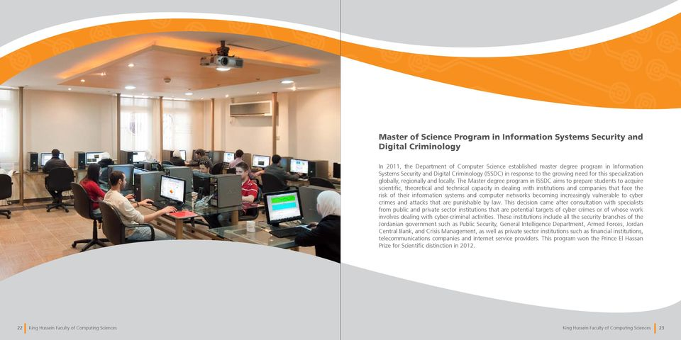 The Master degree program in ISSDC aims to prepare students to acquire scientific, theoretical and technical capacity in dealing with institutions and companies that face the risk of their