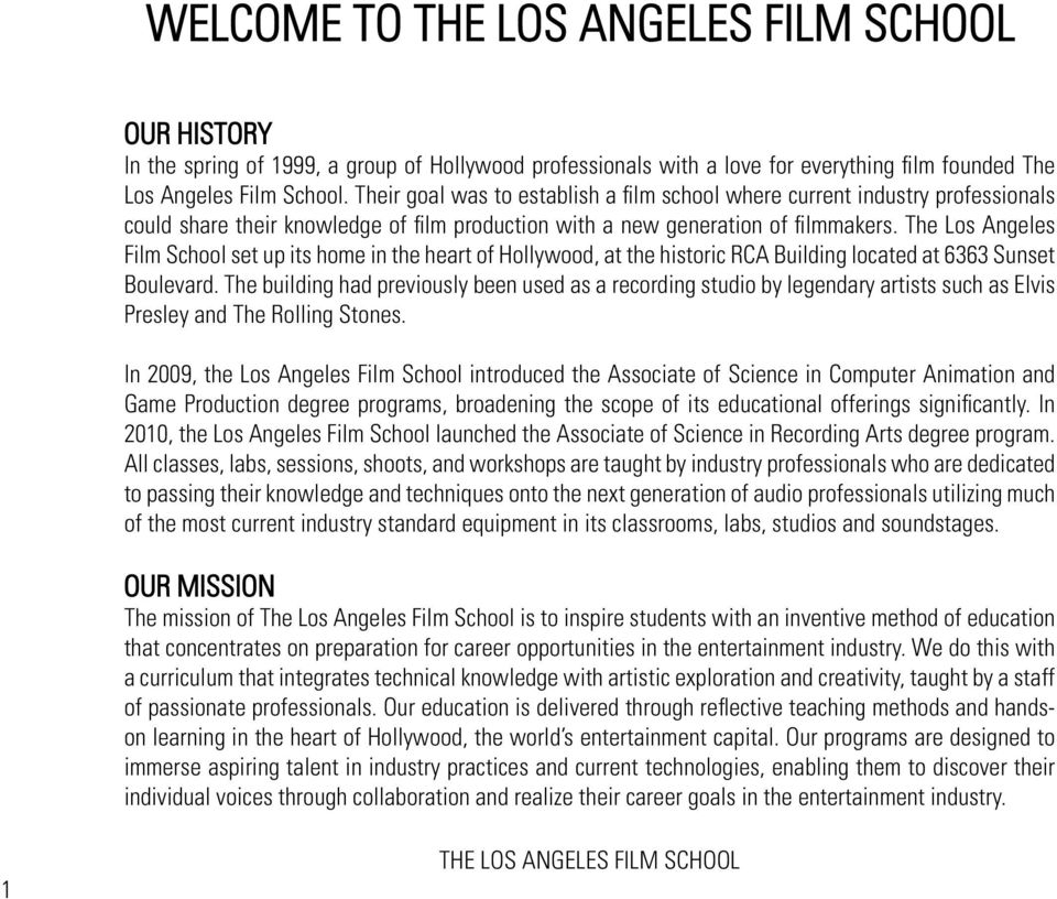 The Los Angeles Film School set up its home in the heart of Hollywood, at the historic RCA Building located at 6363 Sunset Boulevard.