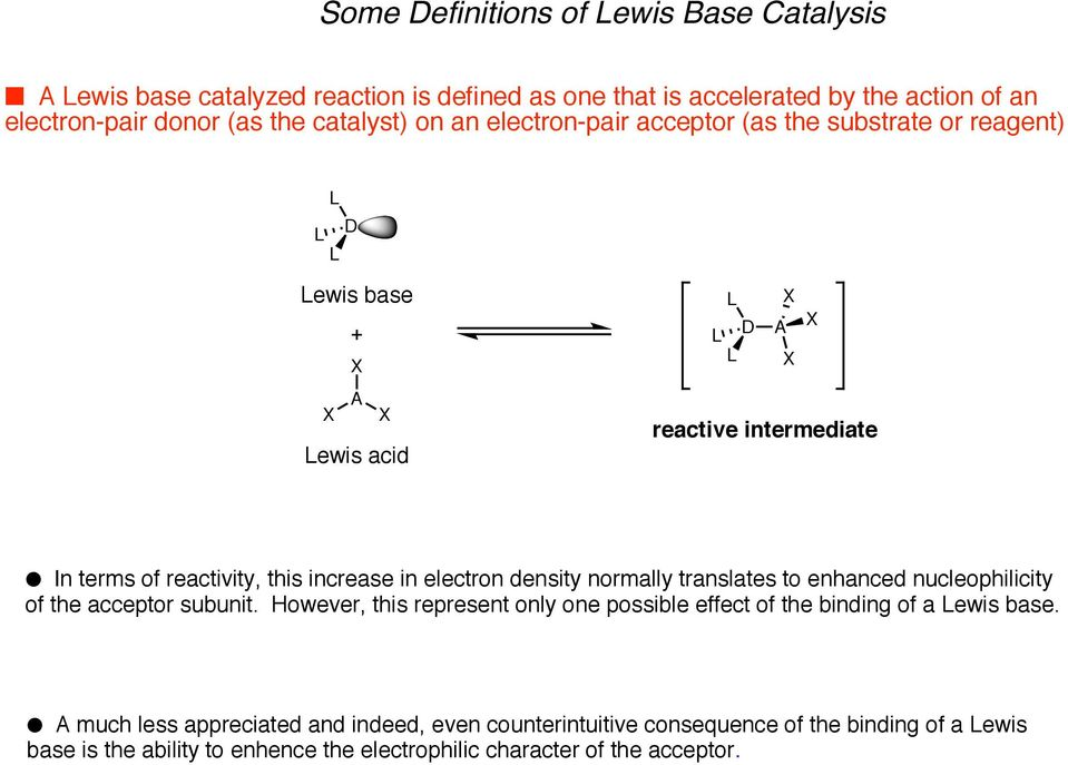 electron density normally translates to enhanced nucleophilicity of the acceptor subunit.