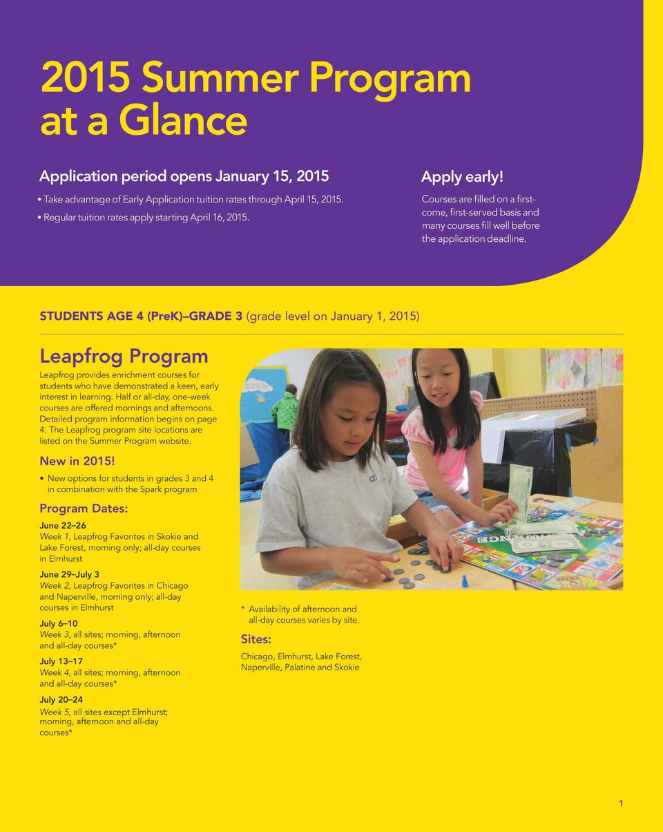 STUDENTS AGE 4 (PreK) GRADE 3 (grade level on January 1, 2015) Leapfrog Program Leapfrog provides enrichment courses for students who have demonstrated a keen, early interest in learning.