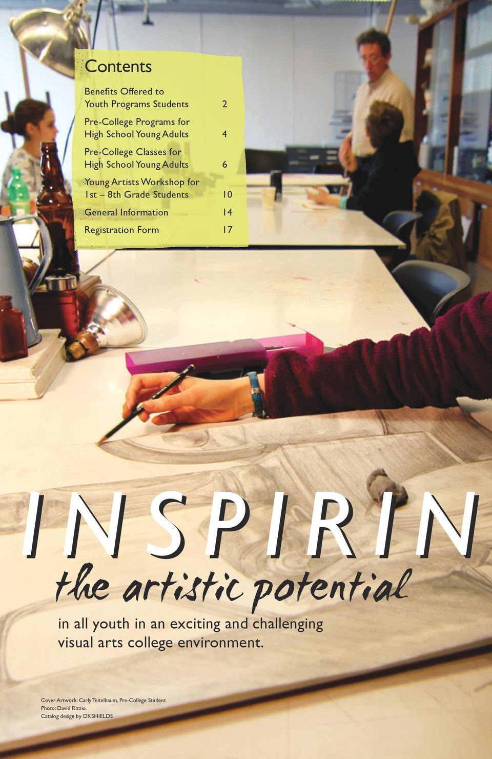 Information 14 Registration Form 17 INSPIRIN the artistic potential in all youth in an exciting and challenging