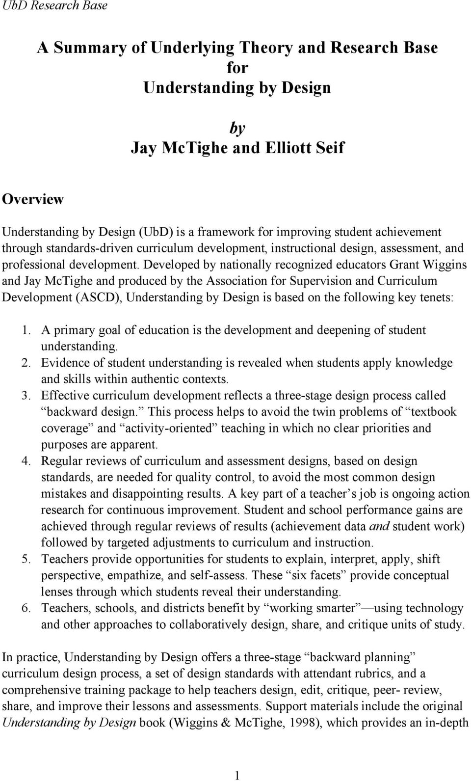 Developed by nationally recognized educators Grant Wiggins and Jay McTighe and produced by the Association for Supervision and Curriculum Development (ASCD), Understanding by Design is based on the